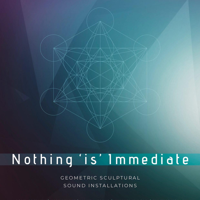 nothing is immediate